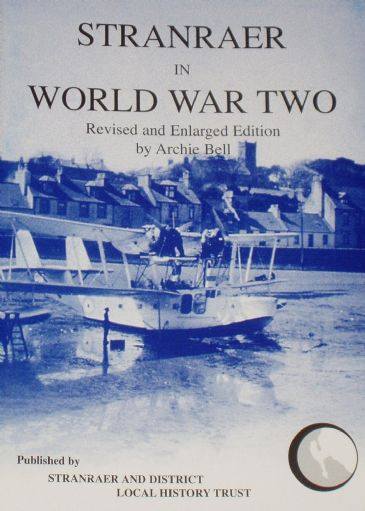 Stranraer in World War Two, by Archie Bell